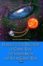 Homage to the Discovery of Cosmic Rays, the Meson-muon and Solar Cosmic Rays