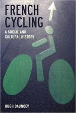 French Cycling: A Social and Cultural History