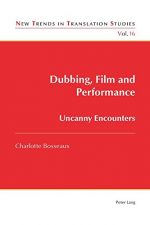 Dubbing, Film and Performance: Uncanny Encounters