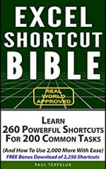 Excel Shortcut Bible: Learn 260 Powerful Shortcuts For 200 Common Tasks