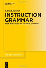 Instruction Grammar: From Perception via Grammar to Action