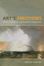 Art's Emotions: Ethics, Expression and Aesthetic Experience