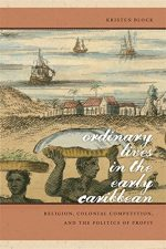 Ordinary Lives in the Early Caribbean