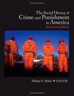 The Social History of Crime and Punishment in America: An Encyclopedia (5 Volume Set)
