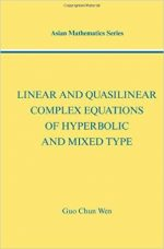 Linear and Quasilinear Complex Equations of Hyperbolic and Mixed Types