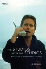 The Studios after the Studios: Neoclassical Hollywood (1970-2010)