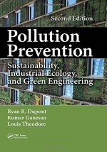 Pollution Prevention: Sustainability, Industrial Ecology, and Green Engineering, Second Edition
