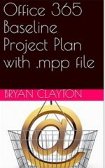 Office 365 Baseline Project Plan with .mpp file