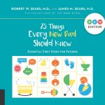25 Things Every New Dad Should Know: Essential First Steps for Fathers