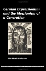 German Expressionism and the Messianism of a Generation.