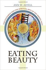 Eating Beauty: The Eucharist and the Spiritual Arts of the Middle Ages