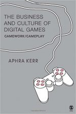 The Business and Culture of Digital Games: Gamework and Gameplay