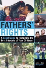 Fathers' Rights: A Legal Guide to Protecting the Best Interests of Your Children