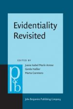Evidentiality Revisited: Cognitive grammar, functional and discourse-pragmatic perspectives