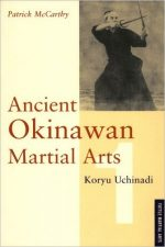 Ancient Okinawan Martial Arts Volume 1