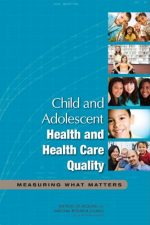Child and Adolescent Health and Health Care Quality: Measuring What Matters
