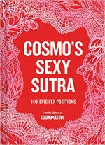 Cosmo's Sexy Sutra: 101 Epic Sex Positions