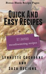 Quick and Easy Recipes: 80's Inspired Mouthwatering Recipes