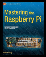 Mastering the Raspberry Pi – Warren Gay
