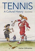 Tennis: A Cultural History, 2nd edition