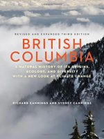 British Columbia: A Natural History of Its Origins, Ecology, and Diversity with a New Look at Climate Change, 3rd Edition