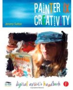 Painter IX Creativity: Digital Artists Handbook