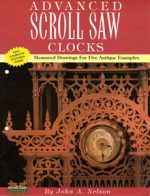 Advanced Scroll Saw Clocks: Measured Drawings for Five Antique Samples