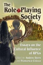 The Role-Playing Society : Essays on the Cultural Influence of RPGs