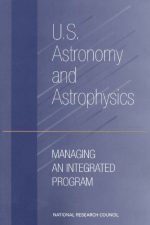 U.S. Astronomy and Astrophysics: Managing an Integrated Program