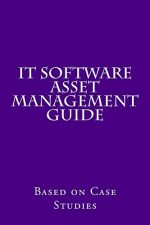 IT Software Asset Management Guide: Based on Case Studies