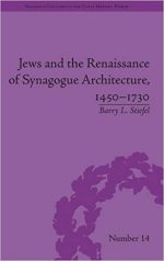 Jews and the Renaissance of Synagogue Architecture, 1450–1730