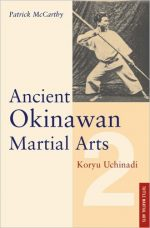 Ancient Okinawan Martial Arts Volume 2: Koryu Uchinadi