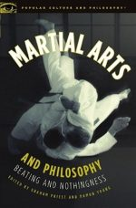 Martial Arts and Philosophy: Beating and Nothingness