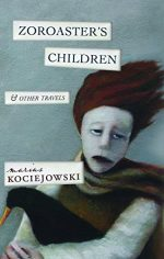 Zoroaster's Children: And Other Travels