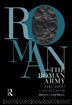 The Roman Army, 31 BC – AD 337: A Sourcebook