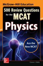 500 Review Questions for the MCAT: Physics, 2nd Edition