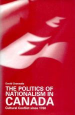 The Politics of Nationalism in Canada: Cultural Conflict since 1760