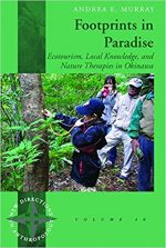 Footprints in Paradise: Ecotourism, Local Knowledge, and Nature Therapies in Okinawa