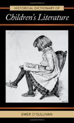 Historical Dictionary of Children's Literature