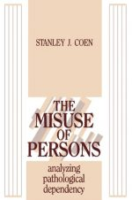The Misuse of Persons: Analysing Pathological Dependency