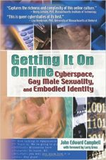 Getting It On Online: Cyberspace, Gay Male Sexuality, and Embodied Identity