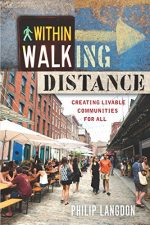 Within Walking Distance: Creating Livable Communities for All