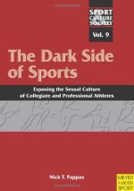 The Dark Side of Sports: Exposing the Sexual Culture of Collegiate and Professional Athletes