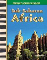 Sub-Saharan Africa: World Cultures Through Time (Primary Source Readers)