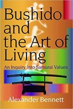 Bushido and the Art of Living: An Inquiry into Samurai Values