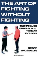 The Art of Fighting Without Fighting. Techniques in Personal Threat Evasion