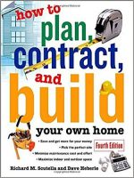 How to Plan, Contract, and Build Your Own Home (4th Edition)