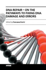 DNA Repair − On the Pathways to Fixing DNA Damage and Errors by Francesca Storici
