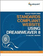 Build Your Own Standards Compliant Website Using Dreamweaver 8