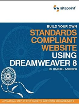 Build Your Own Standards Compliant Website Using Dreamweaver